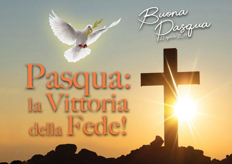 Pasqua: la Vittoria della Fede!