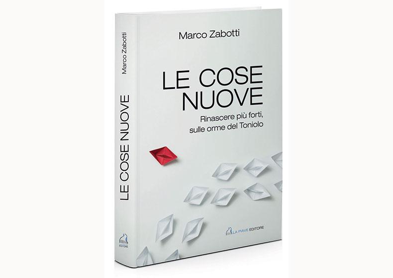 """Debutta a Oderzo e a Pieve di Soligo il libro """"Le cose nuove"""" di Marco Zabotti"""