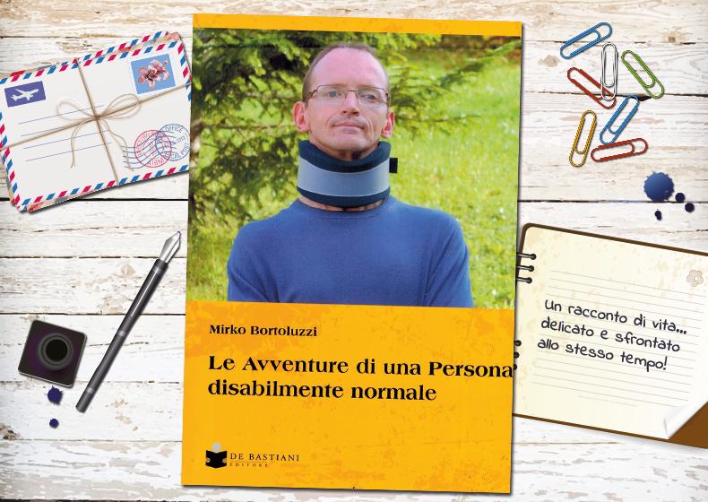 """""""Le avventure di una persona disabilmente normale"""", il libro di Mirko Bortoluzzi"""